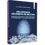Delapidarea savarsita de militari. Aspecte teoretice si particularitati - Atanasie Lazau-Pacuraru, editura Pro Universitaria