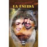 La Eneida - Victoria Comnea, editura Fundatia Culturala Ideea Europeana