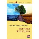 Rostirea sufletului - Cassian Maria Spiridon, editura Pro Universitaria
