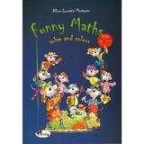 Funny maths solve and colour, 9-12 ani - Alice Loretta Mastacan, editura Aramis