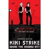 Kiki Strike Vol.1: Inside the Shadow City - Kirsten Miller, editura Bloomsbury