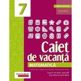 Caiet de vacanta. Matematica - Clasa 7 - Maria Zaharia, editura Paralela 45