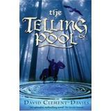 The Telling Pool - David Clement-Davies, editura Bloomsbury