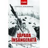Zapada insangerata - Gunter K. Koschorrek, editura Corint