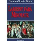 Labirint fara minotaur - Simona-Grazia Dima, editura Fundatia Culturala Ideea Europeana