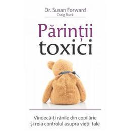 Parintii toxici - Susan Forward, editura Adevar Divin