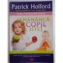 Ce mananca un copil istet - Patrick Holford, editura All