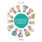 Alimentatia Si Sanatatea Copilului - Elena Pridie, editura All