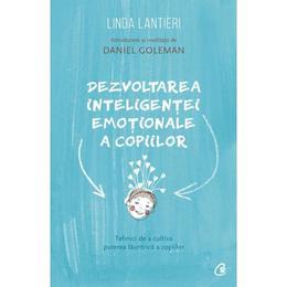 Dezvoltarea inteligentei emotionale a copiilor - Linda Lantieri, editura Curtea Veche