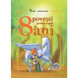 8 Povesti pentru copiii de 8 ani, editura Didactica Publishing House