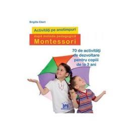 Activitati pe anotimpuri dupa metoda pedagogica Montessori - Brigitte Ekert, editura Didactica Publishing House