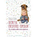 Secretul cresterii copiilor - Doggy Dan, editura Philobia
