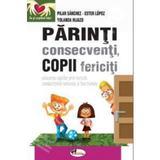 Parinti consecventi, copii fericiti - Pilar Sanchez, Ester Lopez, editura Aramis