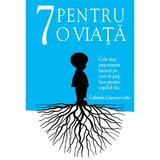 7 pentru o viata - Gabriela Ciucurovschi, editura Benefica