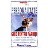 Personalitate Plus: Ghid pentru parinti - Florence Littauer, editura Business Tech