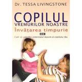 Copilul vremurilor noastre - Tessa Livingstone, editura Didactica Publishing House