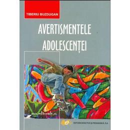 Avertismentele Adolescentei - Tiberiu Buzdugan, editura Didactica Si Pedagogica