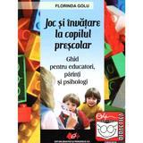 Joc si invatare la copilul prescolar - Florinda Golu, editura Didactica Si Pedagogica