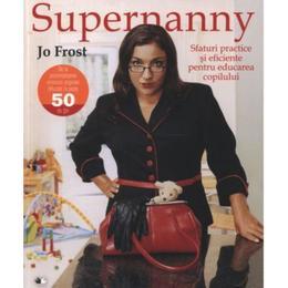 supernanny-sfaturi-practice-si-eficiente-pentru-educarea-copilului-jo-frost-editura-litera-1.jpg