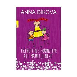 Exercitiile formative ale mamei lenese - Anna Bikova, editura Paralela 45