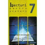 Lecturi pentru scolari - Clasa 7, editura Astro