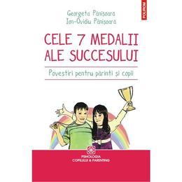 Cele 7 medalii ale succesului. Povestiri pentru parinti si copii - Georgeta Panisoata, Ion-Ovidiu Panisoara, editura Polirom
