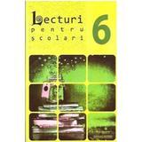 Lecturi pentru scolari - Clasa 6, editura Astro