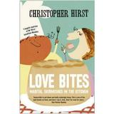 Love Bites: Marital Skirmishes in the Kitchen - Christopher Hirst, editura Harpercollins