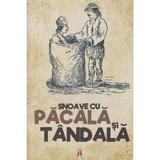 Snoave cu Pacala si Tandala, editura Astro
