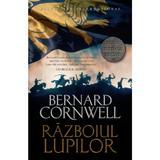 Razboinicii lupilor. vol.11 - bernard cornwell, editura Litera