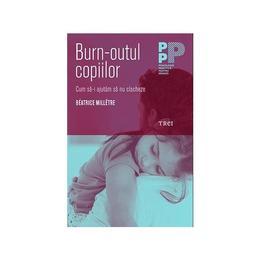 Burn-outul copiilor - Beatrice Milletre, editura Trei