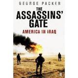 The Assassins' Gate: America in Iraq - George Packer, editura Faber & Faber