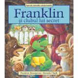 Franklin si clubul lui secret - Paulette Bourgeois, Brenda Clark, editura Katartis