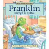Franklin merge la spital - Paulette Bourgeois, Brenda Clark, editura Katartis