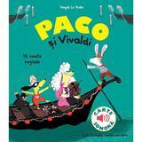 Paco si Vivaldi. 16 sunete muzicale - Magali Le Huche, editura Katartis