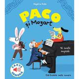 Paco si Mozart. 16 sunete muzicale - Magali Le Huche, editura Katartis