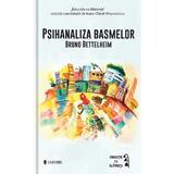 Psihanaliza basmelor - Bruno Bettelheim, editura Univers