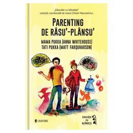 Parenting de rasu'‐plansu' - Anna Whitehouse, Matt Farquharson , editura Univers