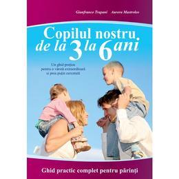 Copilul nostru de la 3 la 6 ani - Gianfranco Trapani, Aurora Mastroleo, editura All