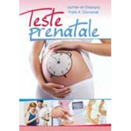Teste prenatale - Lachlan De Crespigny, Frank A. Chervenak, editura All