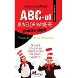 ABC-ul bunelor maniere pentru copii - Sylvie-Anne Chatelet, editura Aramis