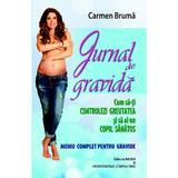 Jurnal de gravida - Carmen Bruma, editura Badea & Professional Consulting