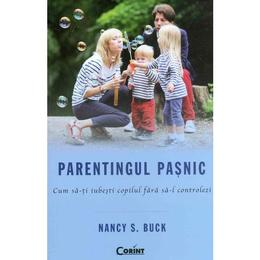 Parentingul pasnic - Nancy S. Buck, editura Corint