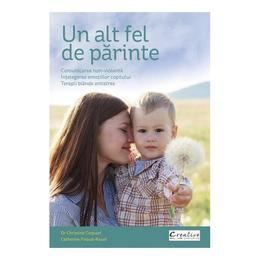 Un alt fel de parinte - Christine Coquart, Catherine Piraud-Rouet, editura Didactica Publishing House