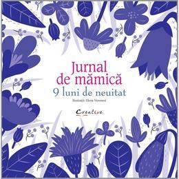 Jurnal de mamica. 9 luni de neuitat - Elena Veronesi, editura Didactica Publishing House