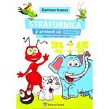 Strafurnica Si Prietenii Sai - Manual De Dictie Pentru Copii - Carmen Ivanov, editura Favorit