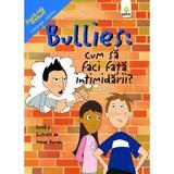 Bullies: Cum sa faci fata intimidarii? - Trevor Romain, editura Gama