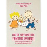 Ghid de supravietuire pentru parinti carte + DVD + CD(mp3) - Oana Popa, editura Gifted Kids