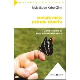 Mindfulness Pentru Parinti - Myla Si John KabaT-Zinn, editura Herald
