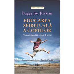 Educarea spirituala a copiilor - Peggy Joy Jenkins, editura Livingstone